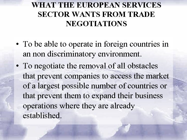 WHAT THE EUROPEAN SERVICES SECTOR WANTS FROM TRADE NEGOTIATIONS • To be able to