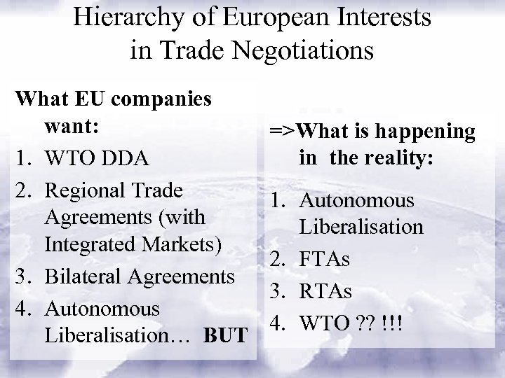 Hierarchy of European Interests in Trade Negotiations What EU companies want: 1. WTO DDA
