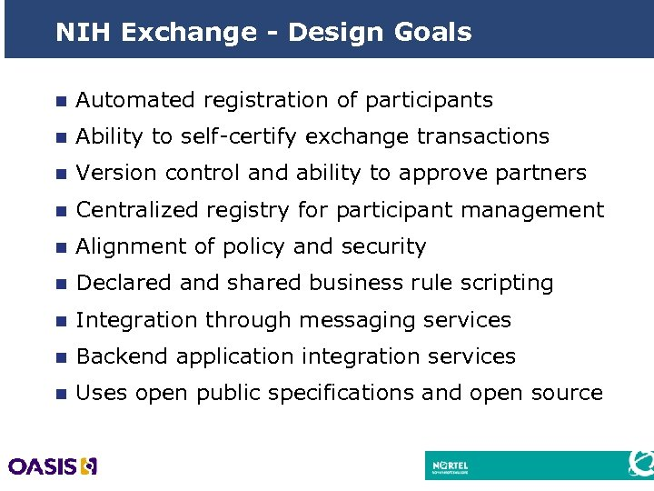 NIH Exchange - Design Goals n Automated registration of participants n Ability to self-certify