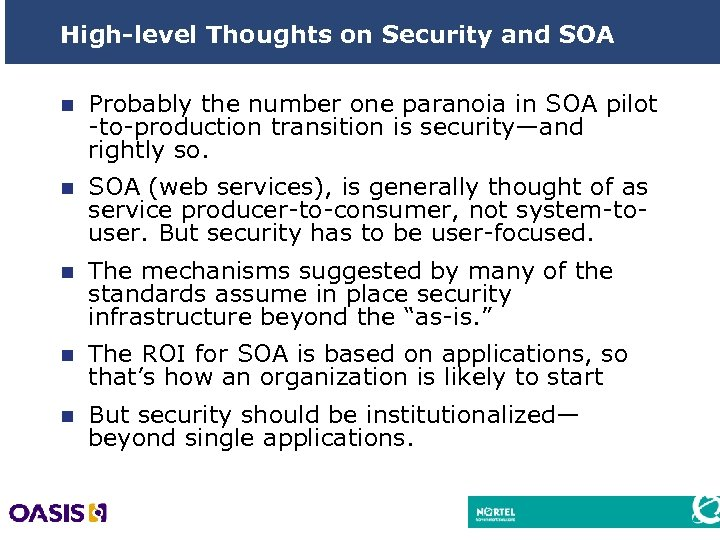 High-level Thoughts on Security and SOA n Probably the number one paranoia in SOA