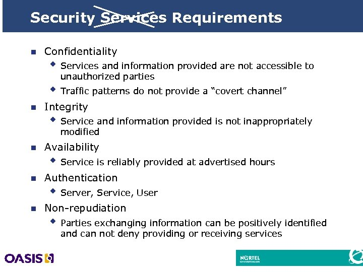 Security Services Requirements n Confidentiality w Services and information provided are not accessible to