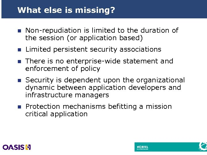 What else is missing? n Non-repudiation is limited to the duration of the session