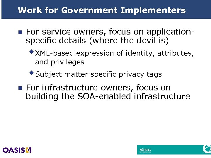 Work for Government Implementers n For service owners, focus on applicationspecific details (where the