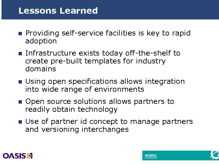 Lessons Learned n Providing self-service facilities is key to rapid adoption n Infrastructure exists