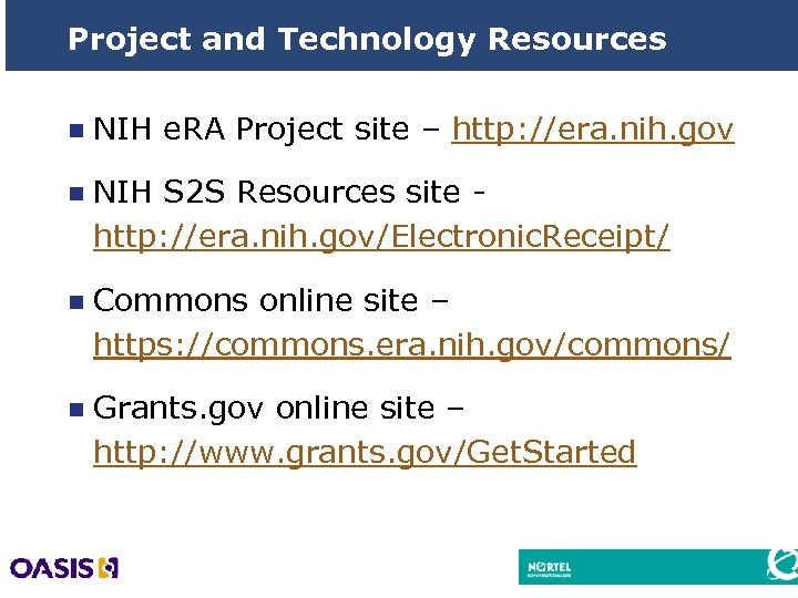 Project and Technology Resources n NIH e. RA Project site – http: //era. nih.
