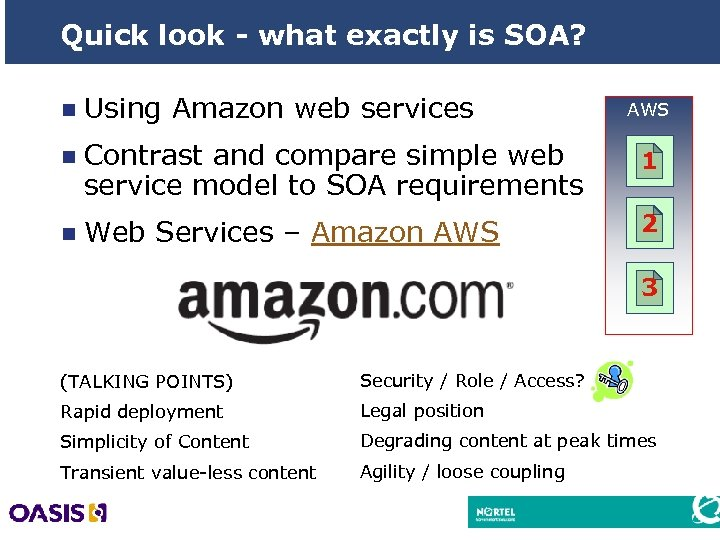 Quick look - what exactly is SOA? n Using Amazon web services n Contrast