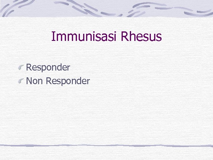 Immunisasi Rhesus Responder Non Responder
