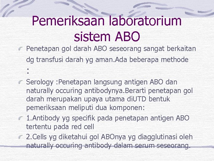 Pemeriksaan laboratorium sistem ABO Penetapan gol darah ABO seseorang sangat berkaitan dg transfusi darah
