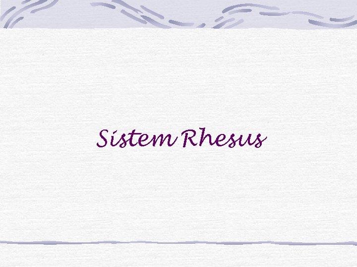 Sistem Rhesus