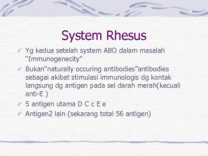 """System Rhesus Yg kedua setelah system ABO dalam masalah """"Immunogenecity"""" Bukan""""naturally occuring antibodies""""antibodies sebagai"""