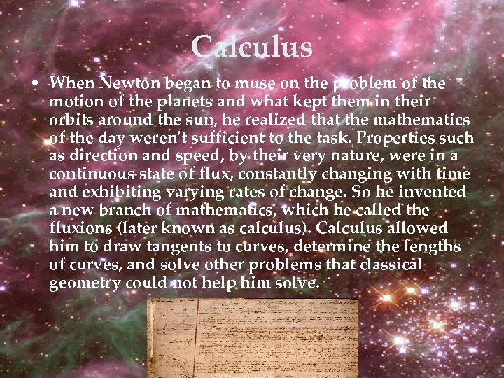 Calculus • When Newton began to muse on the problem of the motion of