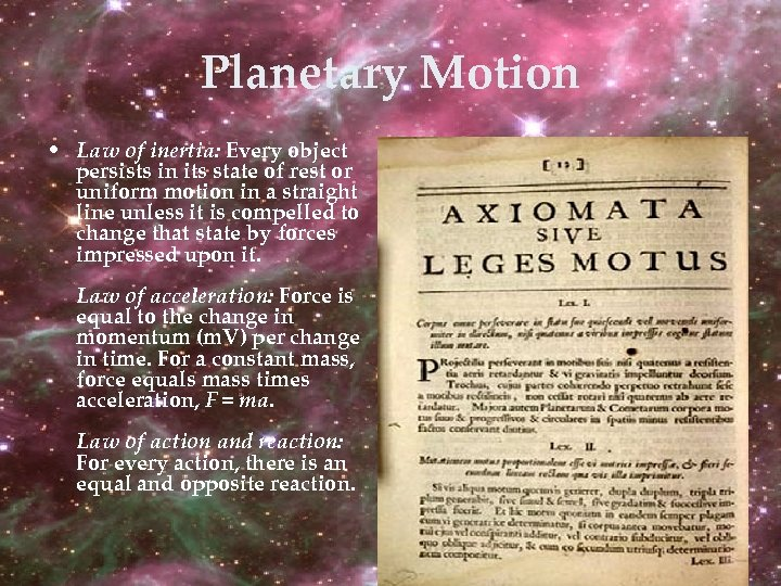Planetary Motion • Law of inertia: Every object persists in its state of rest