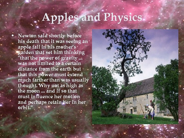 Apples and Physics • Newton said shortly before his death that it was seeing