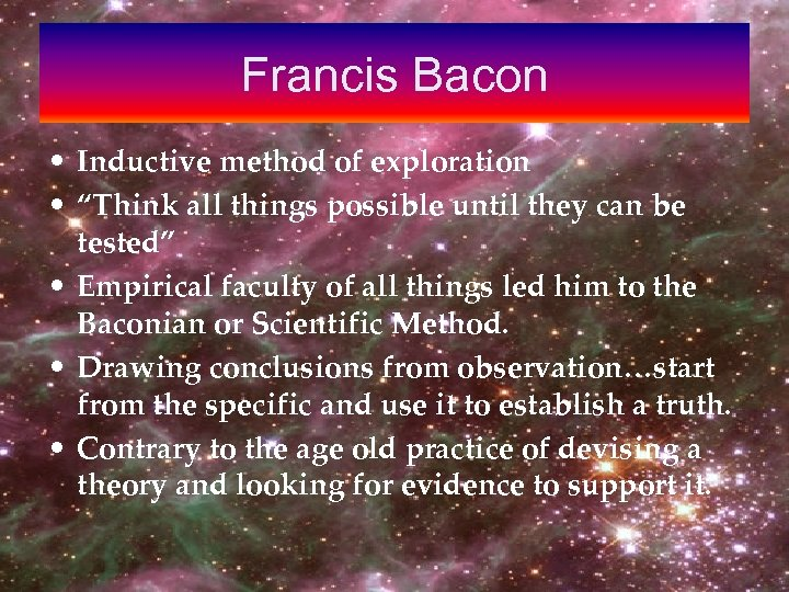 """Francis Bacon • Inductive method of exploration • """"Think all things possible until they"""