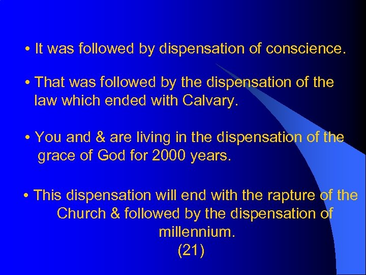 • It was followed by dispensation of conscience. • That was followed by