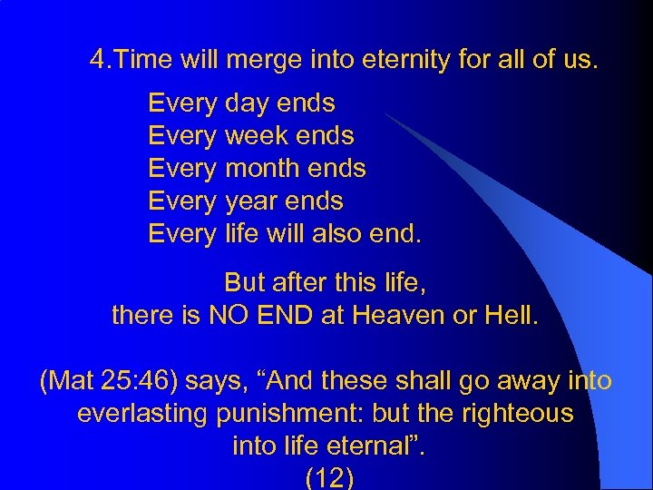 4. Time will merge into eternity for all of us. Every day ends Every