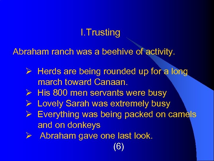 I. Trusting Abraham ranch was a beehive of activity. Ø Herds are being rounded
