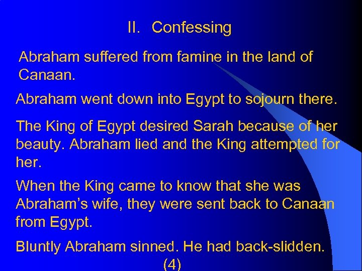 II. Confessing Abraham suffered from famine in the land of Canaan. Abraham went down