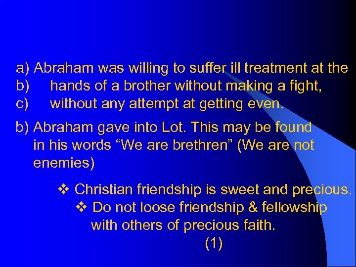 a) Abraham was willing to suffer ill treatment at the b) hands of a
