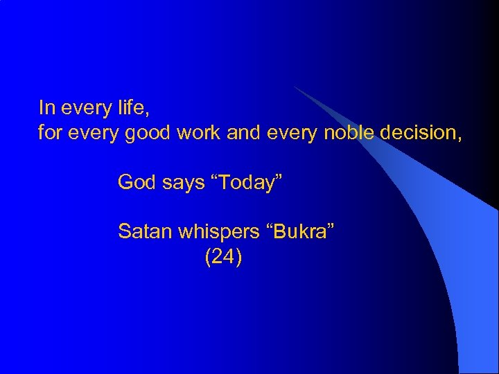 "In every life, for every good work and every noble decision, God says ""Today"""