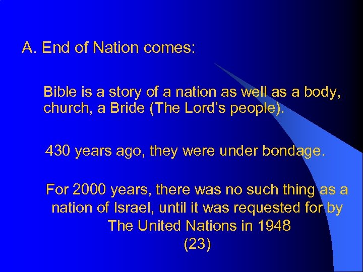 A. End of Nation comes: Bible is a story of a nation as well