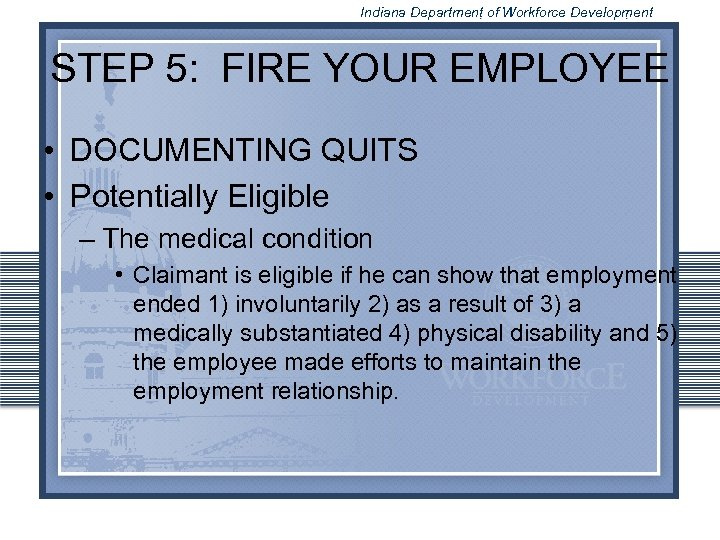 Indiana Department of Workforce Development STEP 5: FIRE YOUR EMPLOYEE • DOCUMENTING QUITS •