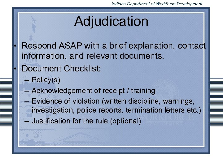 Indiana Department of Workforce Development Adjudication • Respond ASAP with a brief explanation, contact