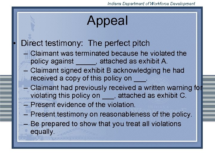 Indiana Department of Workforce Development Appeal • Direct testimony: The perfect pitch – Claimant