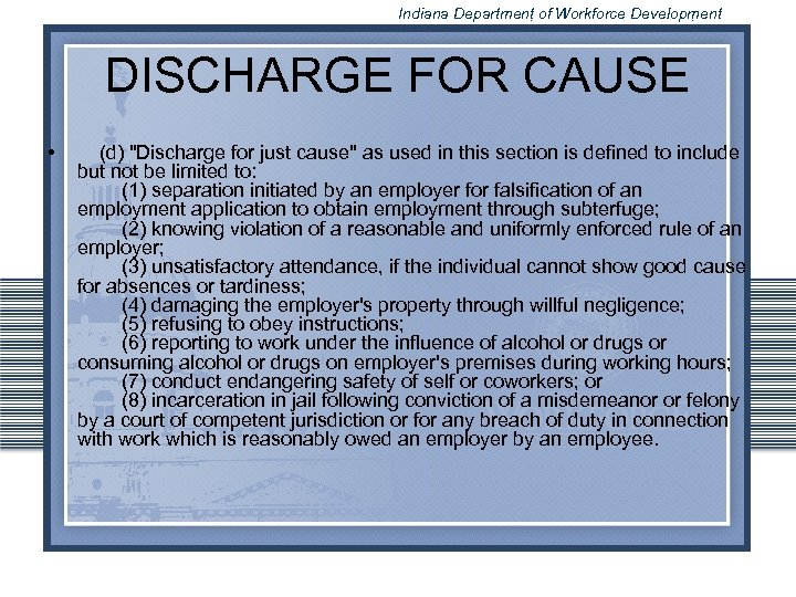 Indiana Department of Workforce Development DISCHARGE FOR CAUSE • (d)