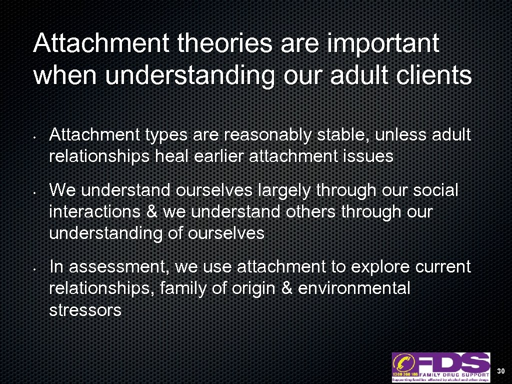 Attachment theories are important when understanding our adult clients • • • Attachment types