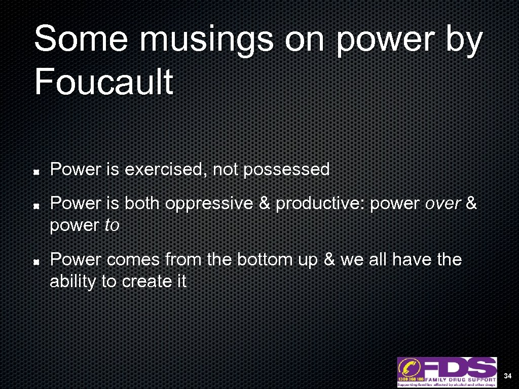 Some musings on power by Foucault Power is exercised, not possessed Power is both