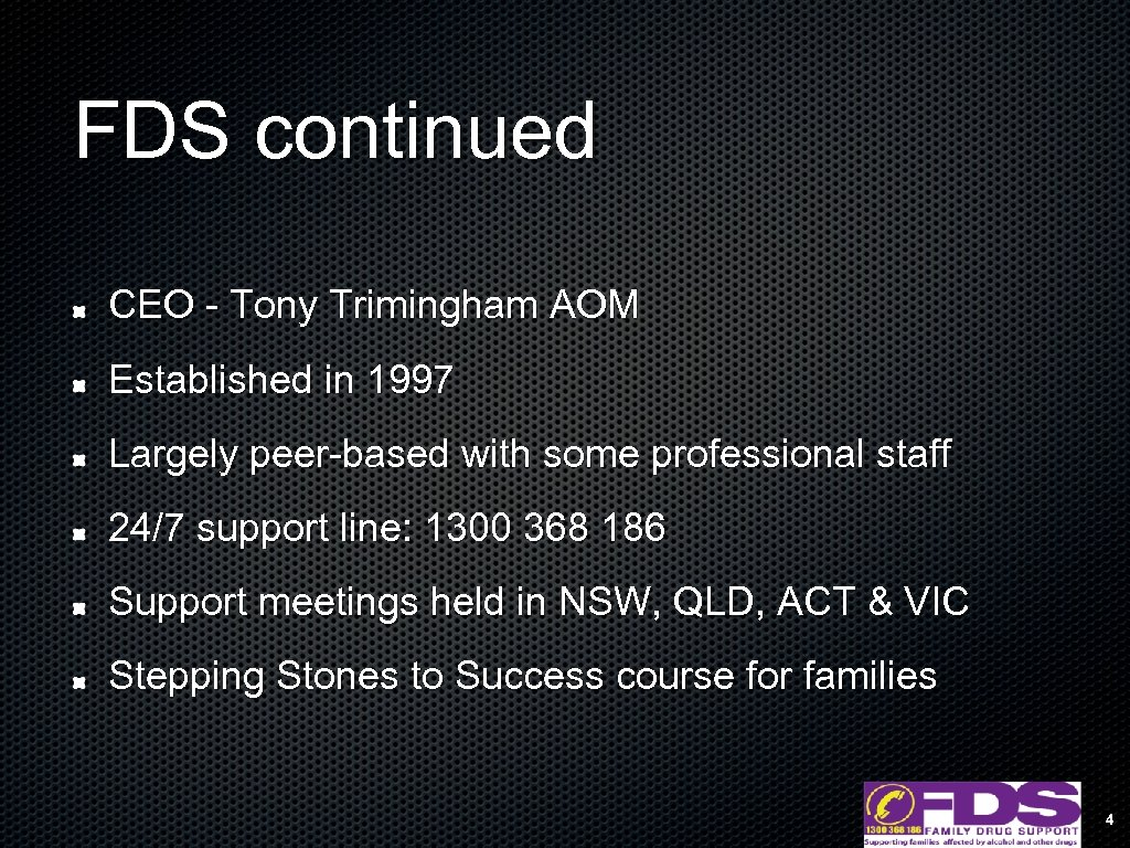FDS continued CEO - Tony Trimingham AOM Established in 1997 Largely peer-based with some