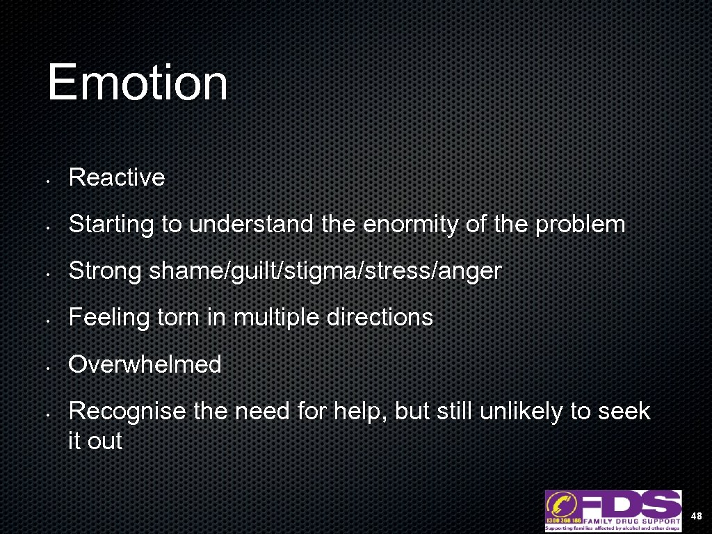 Emotion • Reactive • Starting to understand the enormity of the problem • Strong