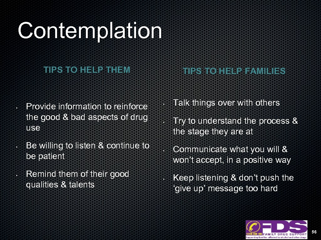 Contemplation TIPS TO HELP THEM • • • Provide information to reinforce the good