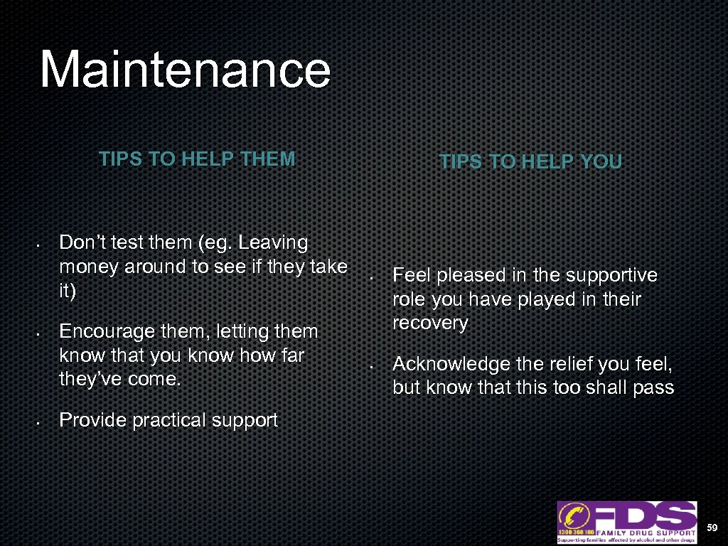 Maintenance TIPS TO HELP THEM • • • Don't test them (eg. Leaving money