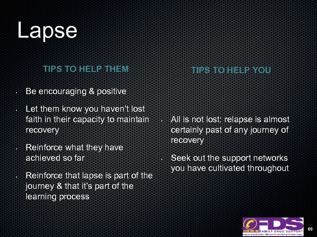 Lapse TIPS TO HELP THEM • • TIPS TO HELP YOU Be encouraging &