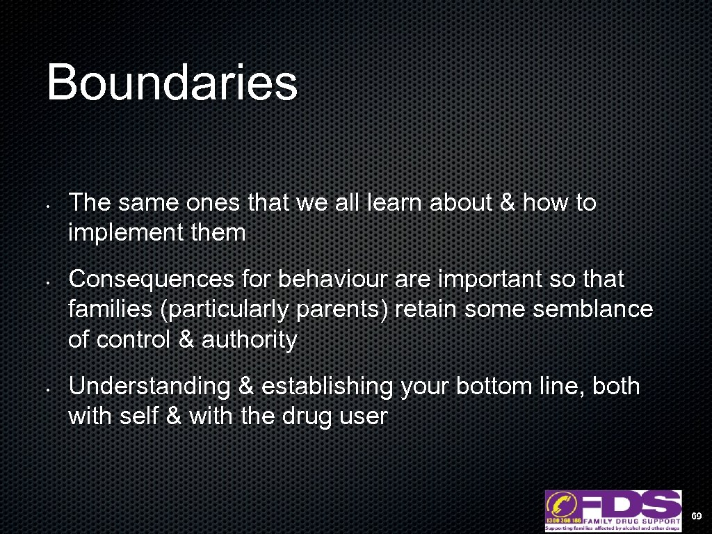 Boundaries • • • The same ones that we all learn about & how