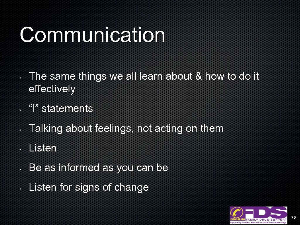 Communication • The same things we all learn about & how to do it