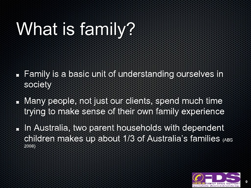 What is family? Family is a basic unit of understanding ourselves in society Many