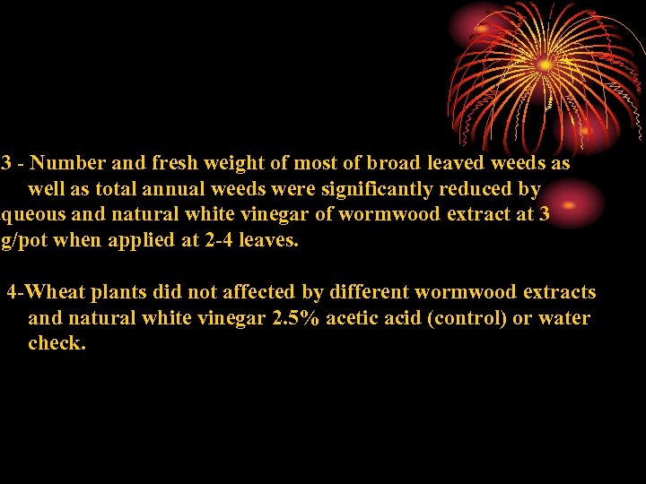 3 - Number and fresh weight of most of broad leaved weeds as well