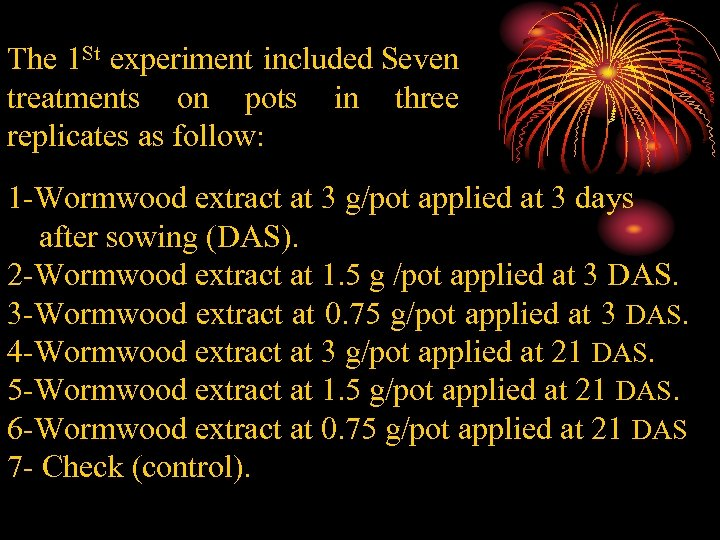 The 1 St experiment included Seven treatments on pots in three replicates as follow: