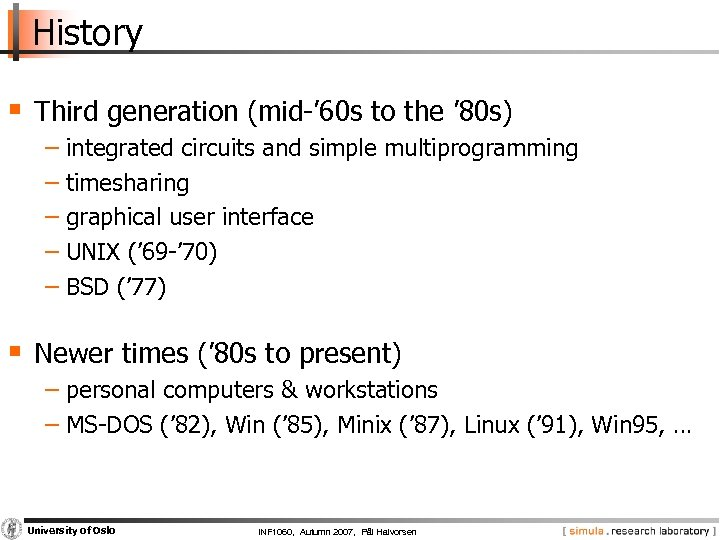 History § Third generation (mid-' 60 s to the ' 80 s) − integrated