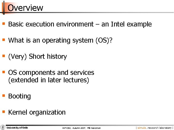 Overview § Basic execution environment – an Intel example § What is an operating