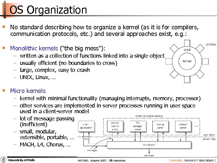 OS Organization § No standard describing how to organize a kernel (as it is