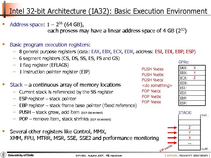 Intel 32 -bit Architecture (IA 32): Basic Execution Environment § Address space: 1 –