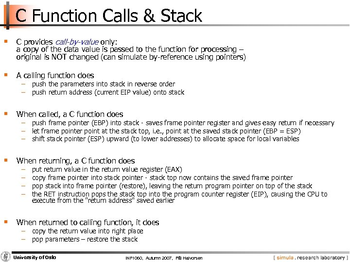C Function Calls & Stack § C provides call-by-value only: a copy of the