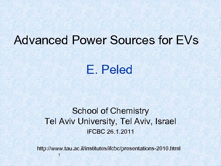 Advanced Power Sources for EVs E. Peled School of Chemistry Tel Aviv University, Tel