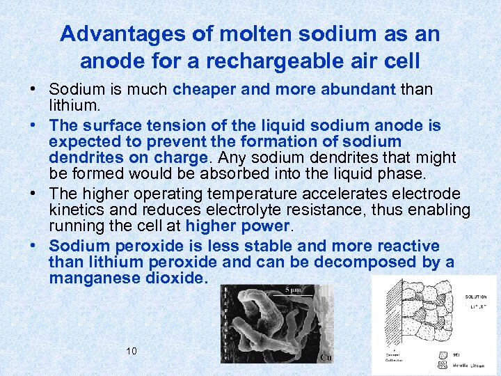 Advantages of molten sodium as an anode for a rechargeable air cell • Sodium