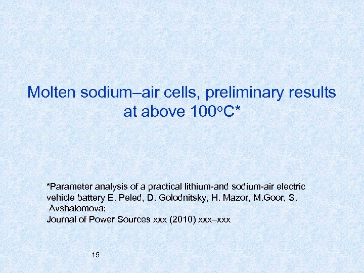 Molten sodium–air cells, preliminary results at above 100 o. C* *Parameter analysis of a