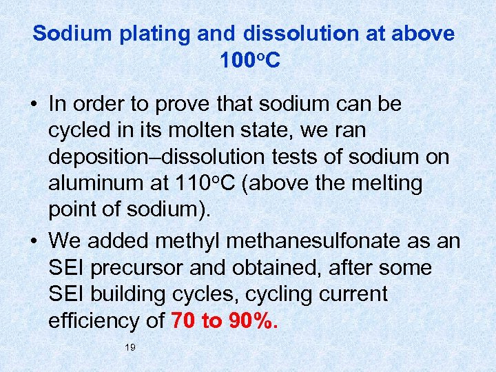 Sodium plating and dissolution at above 100 o. C • In order to prove
